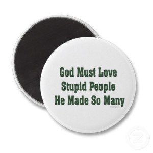 god_loves_stupid_people_magnet-p147408507436006819qjy4_400